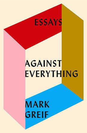 Books-GreifMark-AgainstEverything-aside-QA-10182016.jpg