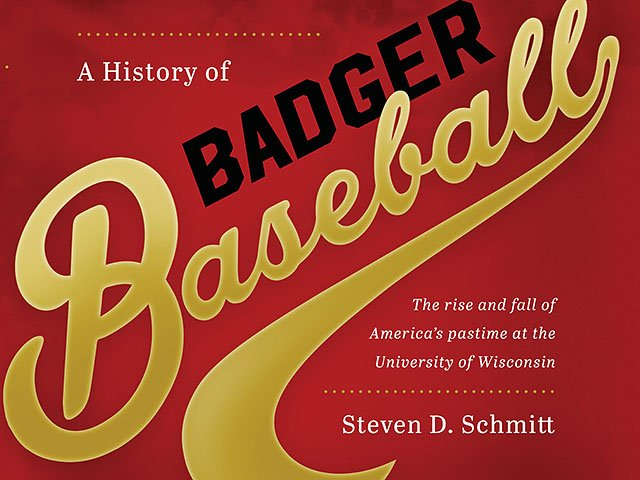 Sports-HistoryBadgerBaseball-book-SchmittSteve-04202017.jpg