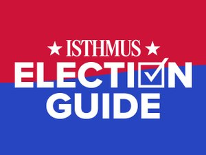 Isthmus-Election-Guide-640x480