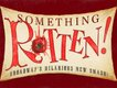 Gallery_Overture18-19_04 Something_Rotten_800X600.jpg
