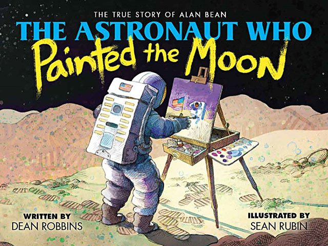 Books-The-Astronaut-Who-Painted-the-Moon-cover-07112019.jpg