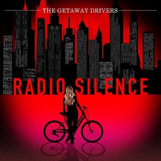"""Radio Silence"" by Getaway Drivers"